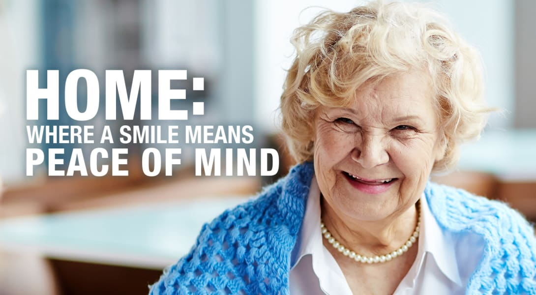 Home: Where a smile means peace of mind