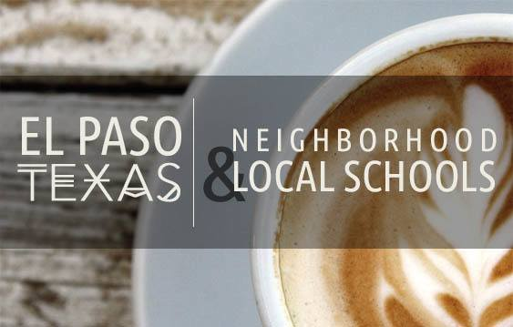 El Paso neighborhood and local schools