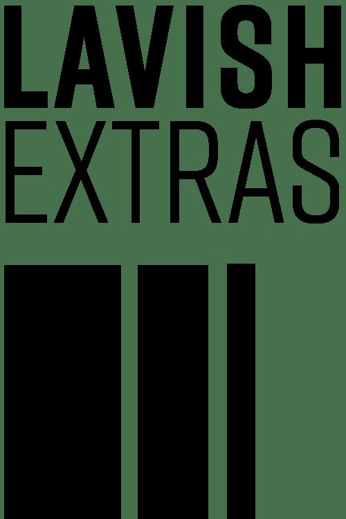 Lavish Extras