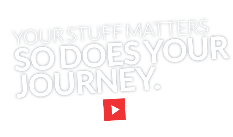 Your Stuff Matters. So does your Journey