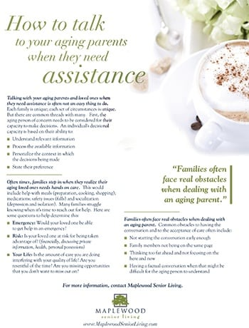 Guide to how to talk with your aging parents when they need assistance.