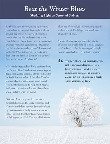 Guide for helping people of all ages cope with the winter blues.