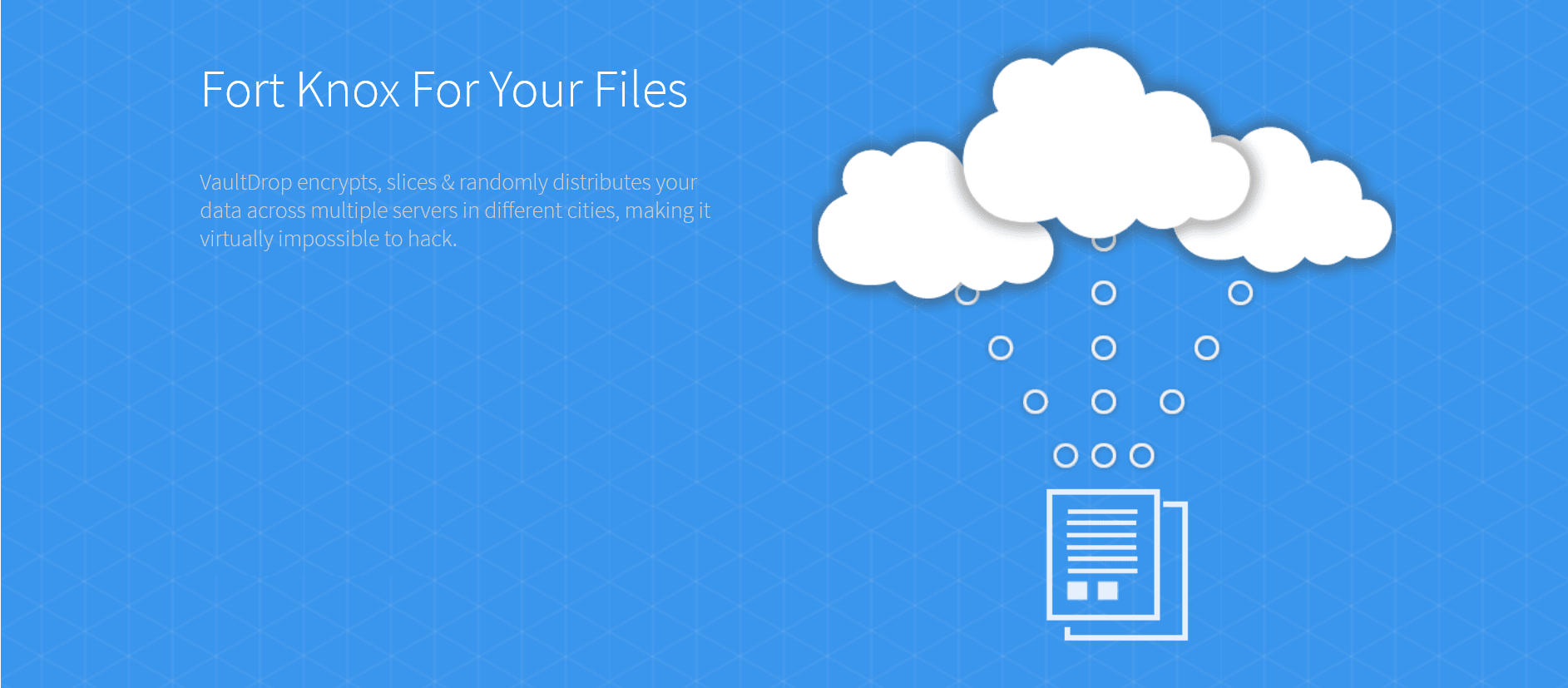 Fort Knox for your files. Learn more.