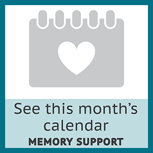 View this month's memory support calendar at Woodholme Gardens in Pikesville, Maryland.