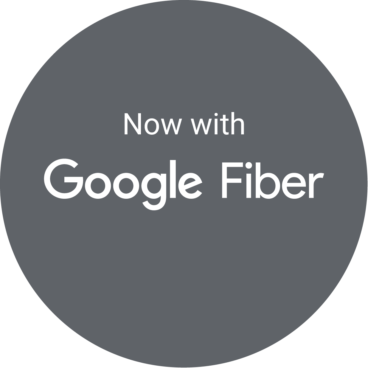 Now with Google Fiber