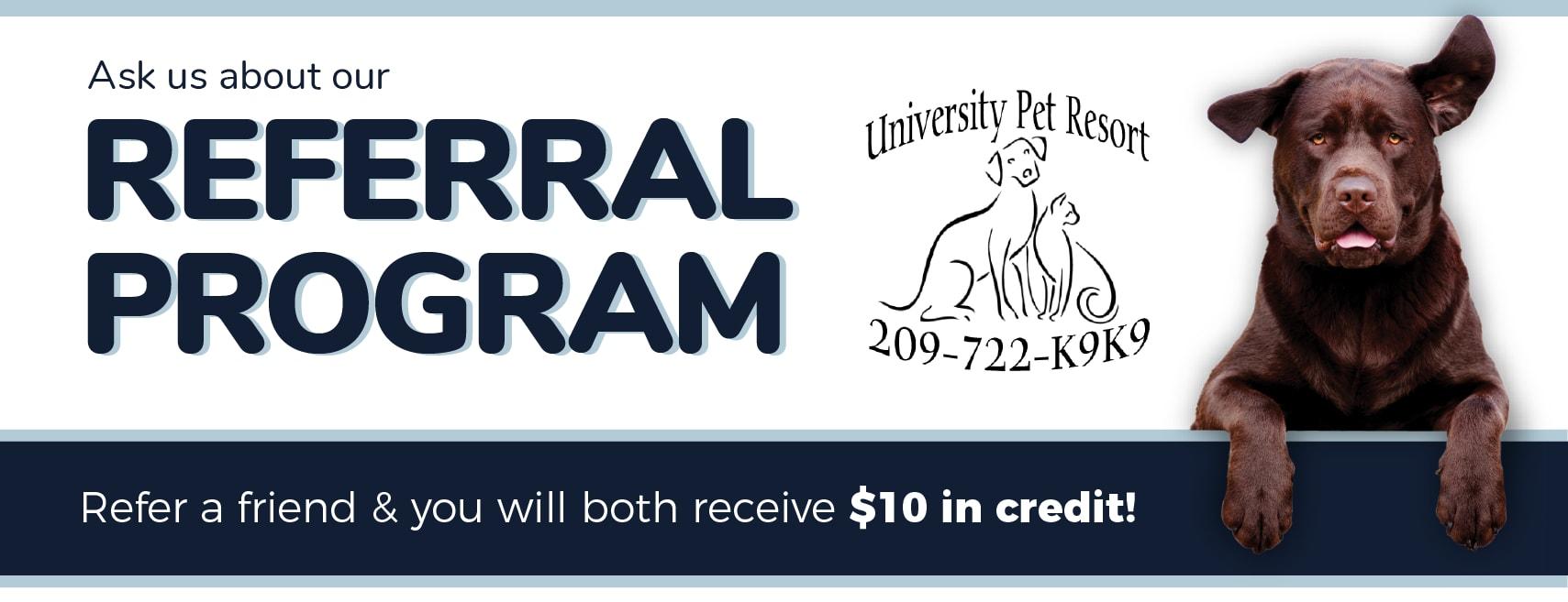 Referal program at University Pet Resort in Merced, California