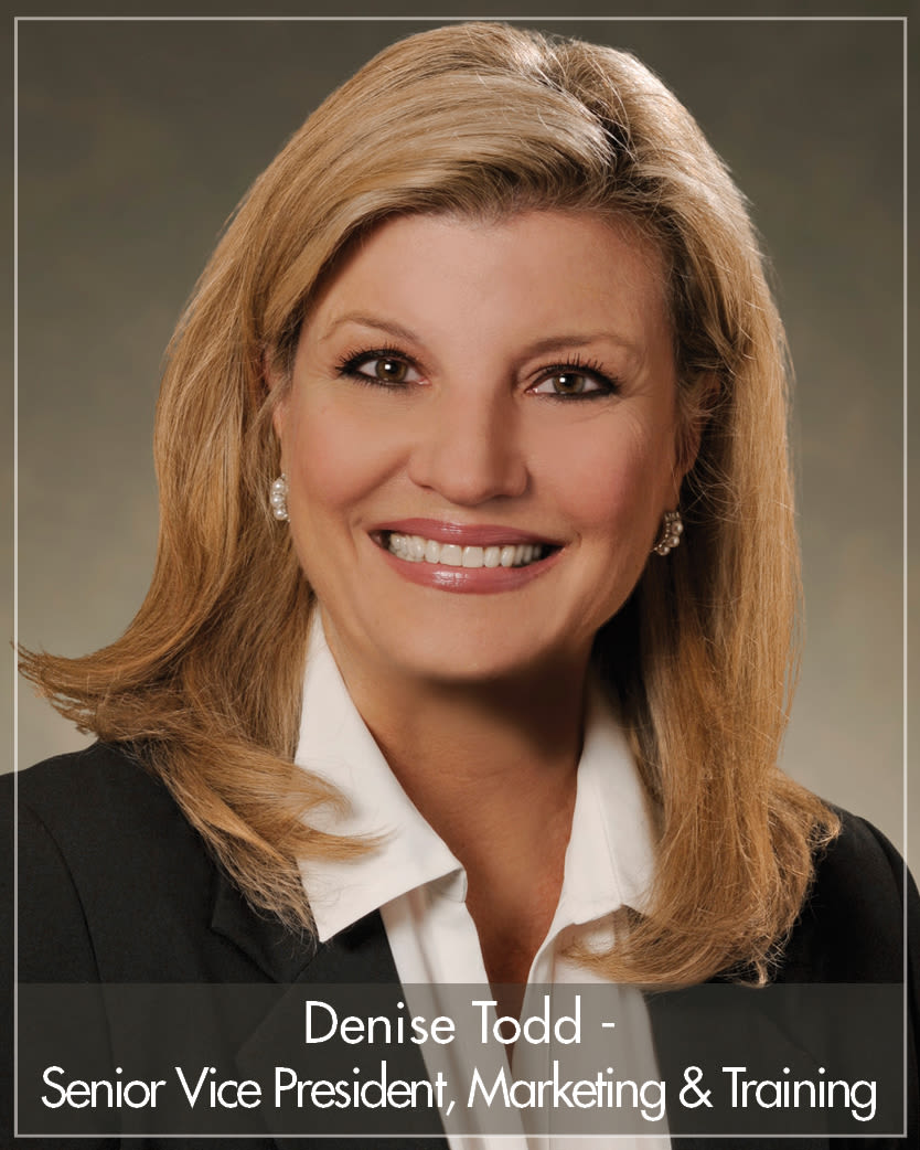 Denise Todd - Senior Vice President, Marketing & Training