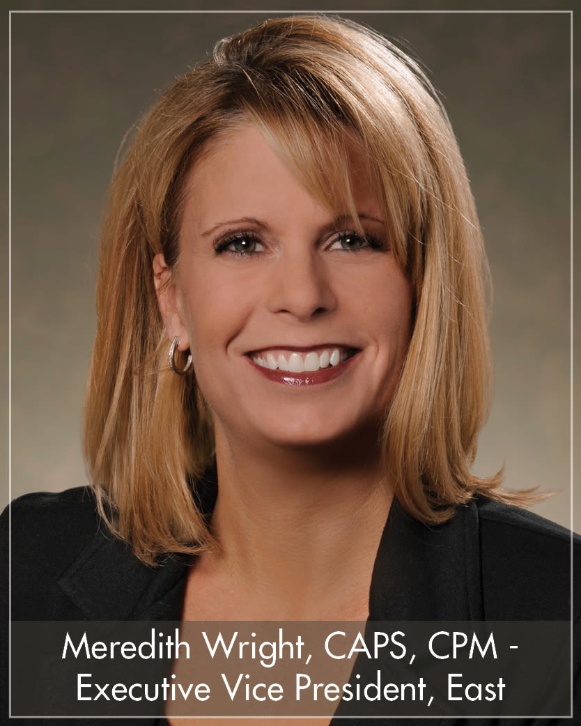 Meredith Wright, CAPS, CPM - Executive Vice President, East