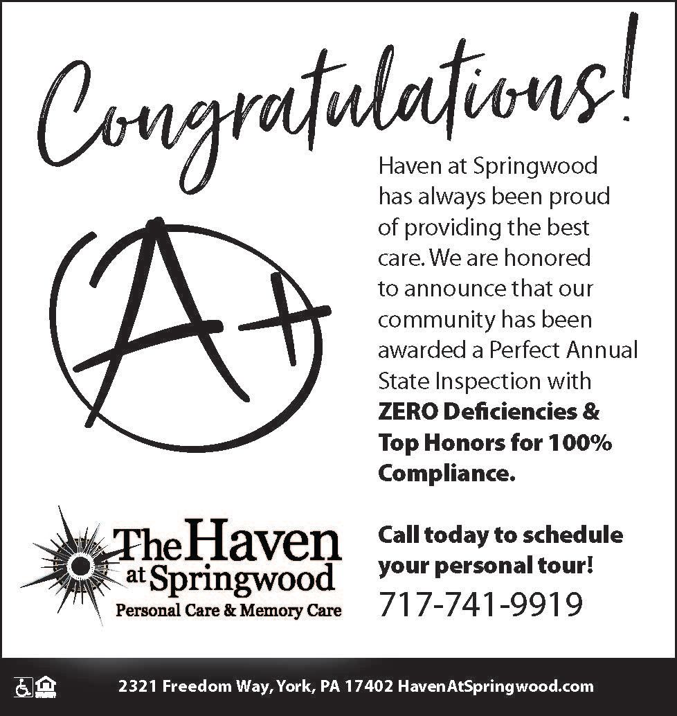 The Haven at Springwood in York, Pennsylvania had a perfect annual inspection and received an A+ rating
