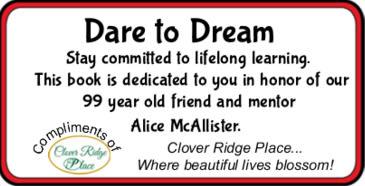 Dare to Dream Bookplate in honor of Alice at Clover Ridge Place in Maquoketa, Iowa