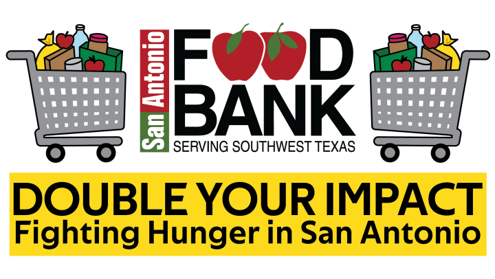DOUBLE YOUR IMPACT Fighting Hunger in San Antonio