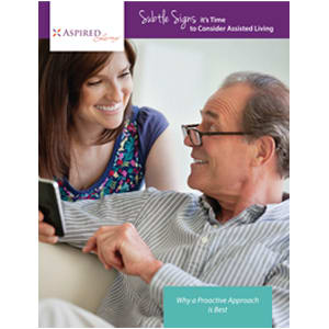 Read the Subtle Signs it's time to consider assisted living white paper at Aspired Living of La Grange in La Grange, Illinois.