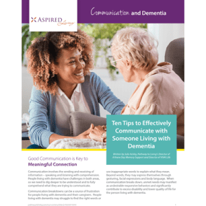 Read Communication and Dementia White Paper at Aspired Living of Prospect Heights in Prospect Heights, Illinois.