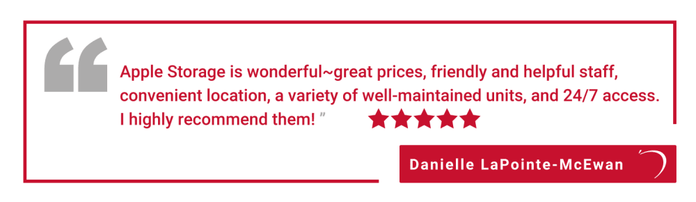 Five star review of Apple Self Storage - Kingston in Kingston, Ontario, from Danielle
