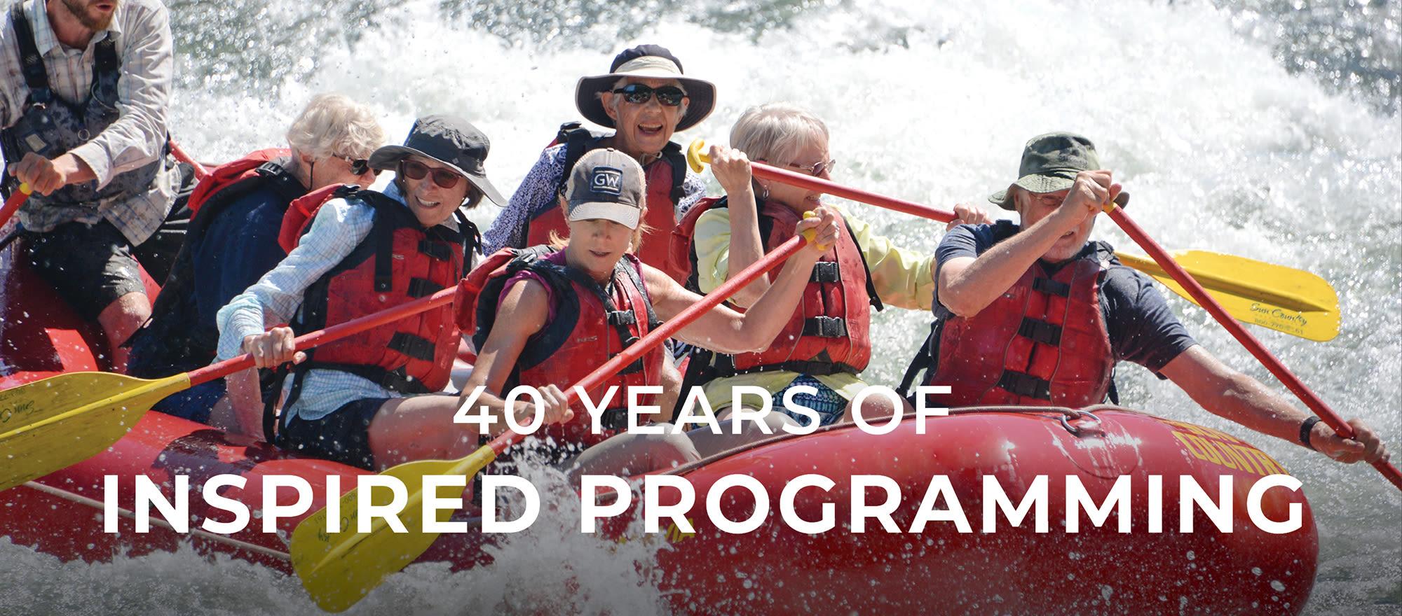 40 Years of Inspired Programming