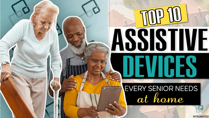 Top 10 Assistive Devices Every Senior Needs at Home