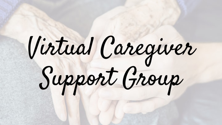Two people holding hands with a text overlay saying Virtual Caregiver Support Group