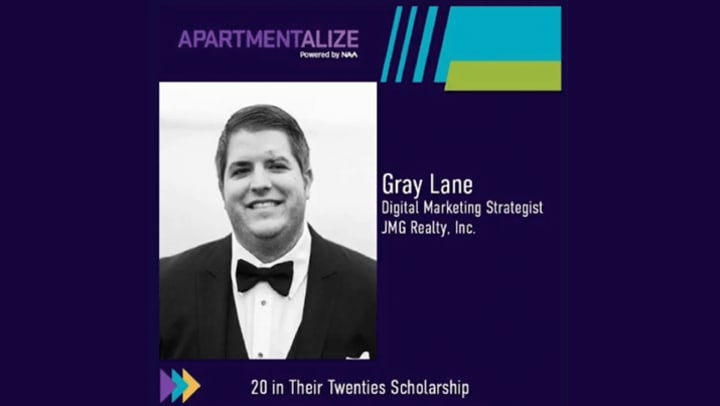 """Gray Lane, Digital Marketing Strategist with JMG Realty Inc. in Atlanta, was selected as a recipient of the '20 in their Twenties"""" scholarship, awarded by the National Apartment Association."""