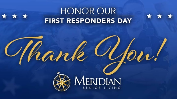 blue image with yellow text that says honor our first responders day, thank you. and the Meridian Logo