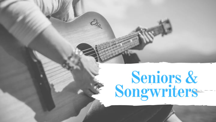 Black and white image of person holding a guitar. White text box with blue lettering saying Seniors and Songwriters